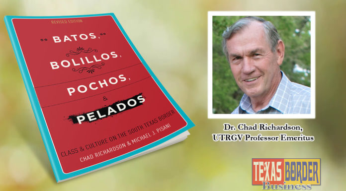 "Dr. Chad Richardson, UTRGV Professor Emeritus, has republished ""Batos, Bolillos, Pochos, & Pelados,"" a popular book that addresses unique social inequalities in the Rio Grande Valley and how they affect the population in terms of education and mobility. The book, co-authored with Michael J. Pisani, a professor of International Business at Central Michigan University, originally was published in 1999. The current reprinting with the University of Texas Press, encompasses data and demographics that have changed in the 18 years since its first printing. (Courtesy Photos)"