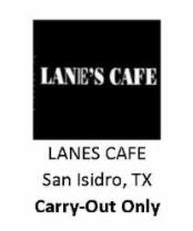 Lanes Cafe San Isidro TX