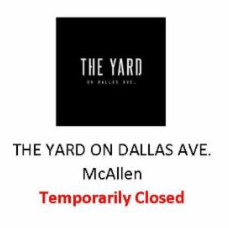 The Yard on Dallas Ave. McAllen